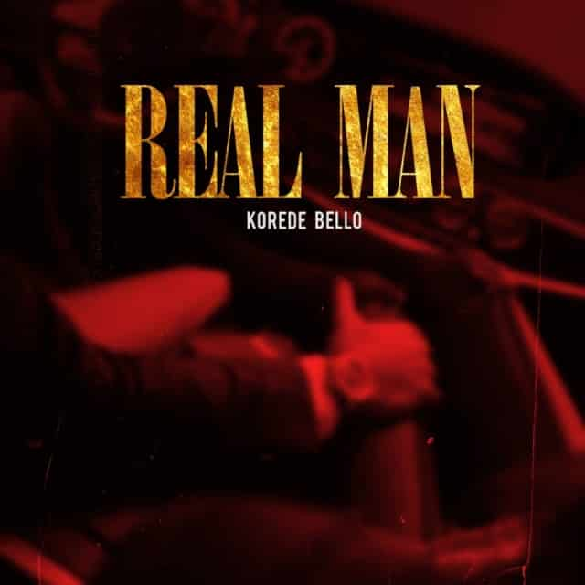 Korede Bello - Real Man
