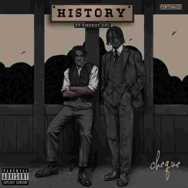 Download : Cheque ft Fireboy DML History MP3